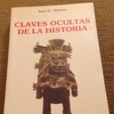 Libros de segunda mano: CLAVES OCULTAS DE LA HISTORIA.JUAN G. ATIENZA. OBELISCO..INTERPRETACION DE LA HISTORIA. IDEOLOGÍAS. Lote 188588036