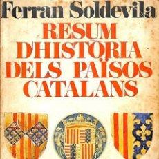 Libros de segunda mano: RESUM D'HISTÒRIA DELS PAÏSOS CATALANS - FERRAN SOLDEVILA I ZUBIBURU - BARCINO - OBRES DIVERSES. Lote 188593755