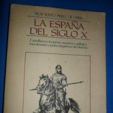 Libros de segunda mano: LA ESPAÑA DEL SIGLO X, FRAY JUSTO PÉREZ URBEL, ED. ALONSO. Lote 188653655