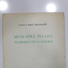Libros de segunda mano: MENENDEZ PELAYO ACADEMICO DE LA HISTORIA - CIRIACO PEREZ BUSTAMANTE. Lote 188659497