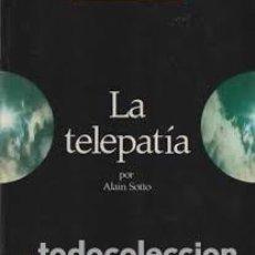 Libros de segunda mano: SOTTO, ALAIN: LA TELEPATÍA. (COL. MISTERIOS AL DESCUBIERTO). . Lote 188669685