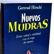 Libros de segunda mano: YOGA. NUEVOS MUDRAS. EXITO. SALUD Y VITALIDAD CON EL YOGA DE LAS MANOS. GERTRUD HIRSCHI. ED. URANO. Lote 188720766