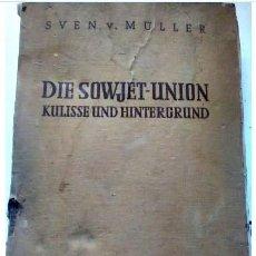Libros de segunda mano: DIE SOWJET-UNION KULISSE UND HINTERGRUND, UNIÓN SOVIETICA, ESCENARIO Y ANTECEDENTES. MULLER.. Lote 188728238