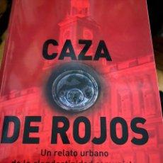 Libros de segunda mano: CAZA DE ROJOS. Lote 188729261