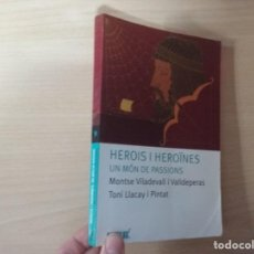 Libros de segunda mano: HEROIS I HEROINES: UN MÓN DE PASSIONS - MONTSE VILADEVALL I VALLDEPERAS - TONI LLACAY I PINTAT. Lote 188785427