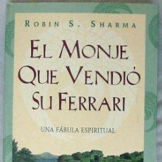 Libros de segunda mano: EL MONJE QUE VENDIÓ SU FERRARI - UNA FÁBULA ESPIRITUAL - ROBIN S. SHARMA - 2001 - VER ÍNDICE. Lote 188790508