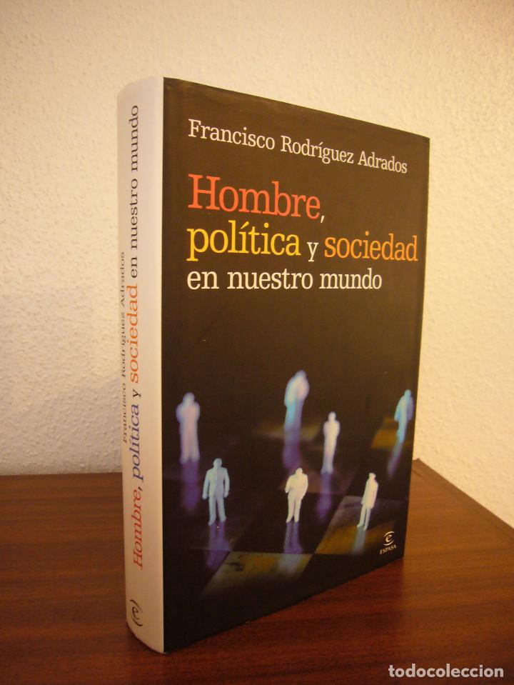 FRANCISCO RODRÍGUEZ ADRADOS: HOMBRE, POLÍTICA Y SOCIEDAD EN NUESTRO MUNDO (ESPASA, 2008) RARO (Libros de Segunda Mano - Pensamiento - Otros)
