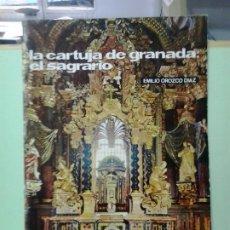 Libros de segunda mano: LMV - LA CARTUJA DE GRANADA: EL SAGRARIO. EMILIO OROZCO DÍAZ. Lote 189100973