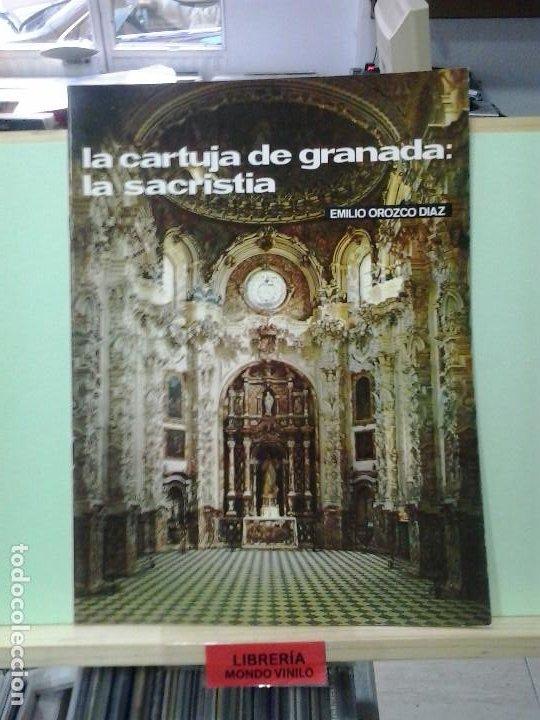LMV - LA CARTUJA DE GRANADA: LA SACRISTIA. EMILIO OROZCO DÍAZ (Libros de Segunda Mano - Historia - Otros)
