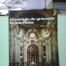 Libros de segunda mano: LMV - LA CARTUJA DE GRANADA: LA SACRISTIA. EMILIO OROZCO DÍAZ. Lote 189101100