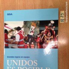 Libros de segunda mano: UNIDOS ES POSIBLE GRANDES LOGROS DE EQUIPOS. Lote 189115235