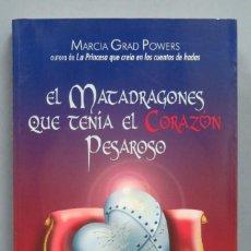 Libri di seconda mano: EL MATADRAGONES QUE TENÍA EL CORAZÓN PESAROSO. Lote 189121156