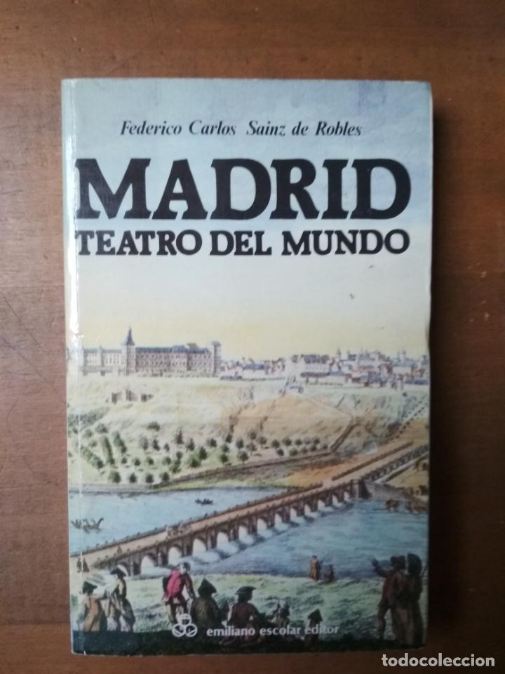FEDERICO CARLOS SAINZ DE ROBLES - MADRID, TEATRO DEL MUNDO (Libros de Segunda Mano (posteriores a 1936) - Literatura - Otros)