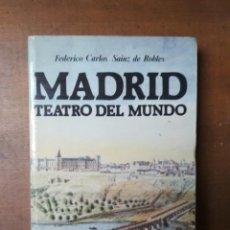 Libros de segunda mano: FEDERICO CARLOS SAINZ DE ROBLES - MADRID, TEATRO DEL MUNDO. Lote 189142375