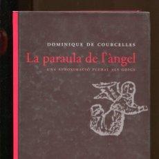 Libri di seconda mano: DOMINIQUE DE COUCELLES. LA PARAULA DE L'ÀNGEL. APROXIMACIÓ PLURAL ALS GOIGS.ED. FRAGMENTA 2008.NOU. Lote 189144968