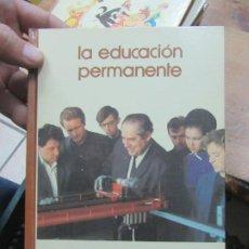 Livres d'occasion: LA EDUCACIÓN PERMANENTE, BIBLIOTECA SALVAT. L.20465. Lote 189152988