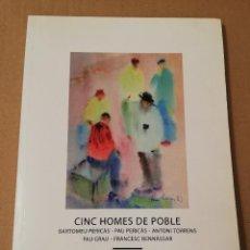 Libros de segunda mano: CINC HOMES DE POBLE. BAROMEU PERICÀS / PAU PERICÀS / ANTONI TORRENS / PAU GRAU / FRANCESC BENNÀSSAR. Lote 189183331