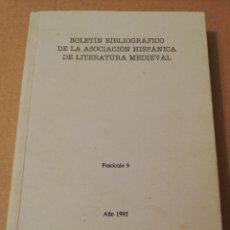 Libros de segunda mano: BOLETÍN BIBLIOGRÁFICO DE LA ASOCIACIÓN HISPÁNICA DE LITERATURA MEDIEVAL. FASCÍCULO 9, AÑO 1995. Lote 189183458