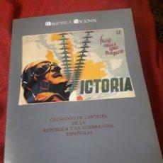 Libros de segunda mano: CATÁLOGO DE CARTELES DE LA REPÚBLICA Y LA GUERRA CIVIL ESPAÑOLA. Lote 189198408