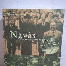 Libros de segunda mano: NAVAS HISTORIA IMÁGENES 1890 1975 JOSEP MARIA BADÍA I MASGRAU EL BAGES MANRESA BARCELONA. Lote 189204132