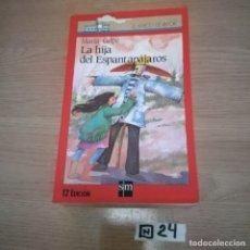 Libros de segunda mano: LA HIJA DEL ESPANTAPÁJAROS. Lote 189225825