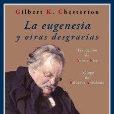 Libros de segunda mano: LA EUGENESIA Y OTRAS DESGRACIAS. G.K.CHESTERTON .- NUEVO. Lote 189232187