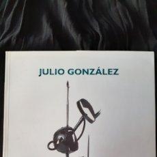 Libros de segunda mano: JULIO GONZALEZ. EXPOSICIÓN 2001.. Lote 189246651