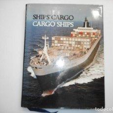 Libros de segunda mano: SHIPS´CARGO , CARGO SHIPS (INGLÉS) Y97639 . Lote 189256525