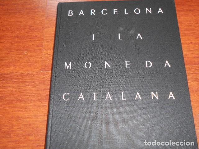 BARCELONA I LA MONEDA CATALANA (Libros de Segunda Mano - Bellas artes, ocio y coleccionismo - Otros)