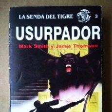 Libros de segunda mano: LA SENDA DEL TIGRE N°3: USURPADOR. LIBRO-JUEGO DE AVENTURAS (MOLINO). MARK SMITH Y JAMIE THOMSON.. Lote 189291606