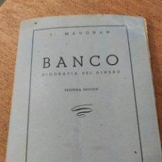 Libros de segunda mano: J.MAUGHAN, BANCO, BIOGRAFÍA DEL DINERO, SEGUNDA EDICIÓN. Lote 189306312