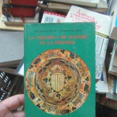 Libros de segunda mano: LA CERÁMICA DE MANISES EN LA HISTORIA, CONCEPCIÓN PINEDA Y EUGENIA VIZCAÍNO. L.20596. Lote 189334798