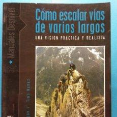 Livres d'occasion: CÓMO ESCALAR VÍAS DE VARIOS LARGOS. IGNACIO LUJÁN, TINO NUÑEZ. EDITORIAL DESNIVEL. Lote 189348448