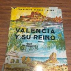 Libros de segunda mano: VALENCIA Y SU REINO-FRANCISCO ALMELA Y VIVES-. Lote 189350042