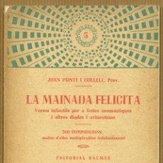 Libros de segunda mano: LA MAINADA FELICITA - JOAN PUNTI I COLLELL. Lote 189352501
