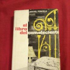 Libros de segunda mano: LITERATURA ESPAÑOLA CONTEMPORANEA. EL LIBRO DEL CONVALECIENTE. ENRIQUE JARDIEL PONCELA. Lote 189367073