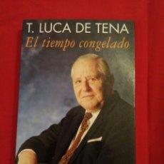 Livros em segunda mão: LITERATURA ESPAÑOLA CONTEMPORANEA. EL TIEMPO CONGELADO. TORCUATO LUCA DE TENA. Lote 189372022