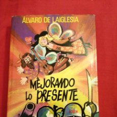 Livros em segunda mão: LITERATURA ESPAÑOLA CONTEMPORANEA. MEJORANDO LO PRESENTE. ALVARO DE LAIGLESIA. Lote 189372361