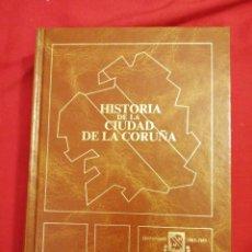 Libros de segunda mano: GALICIA. HISTORIA DE LA CIUDAD DE LA CORUÑA. JOSE RAMON BARREIRO FERNANDEZ. Lote 189373908