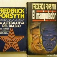 Libros de segunda mano: FREDERICK FORSYTH - LIBROS ''LA ALTERNATIVA DEL DIABLO'' Y ''EL MANIPULADOR''. Lote 189454971