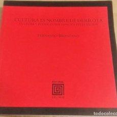 Libros de segunda mano: FERNANDO BRONCANO, CULTURA ES NOMBRE DE DERROTA. CULTURA Y PODER EN LOS ESPACIOS INTERMEDIOS, EDITOR. Lote 189492105