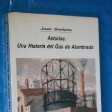 Livros em segunda mão: UNA HISTORIA DEL GAS DE ALUMBRADO, JUAN SANTANA, OVIEDO 1989. Lote 189514531