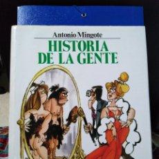 Libros de segunda mano: HISTORIA DE LA GENTE, ANTONIO MINGOTE. Lote 189521556