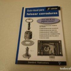Libros de segunda mano: GUÍA VISUAL PARA FALSEAR CERRADURAS. 3ª EDICIÓN. . Lote 189526472
