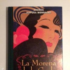 Libros de segunda mano: LA MORENA DE LA COPLA - ANDRES SOPEÑA MONSALVE / CRITICA - GRIJALBO TAPA DURA TAPA HOLANDESA. Lote 189586718
