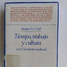 Libros de segunda mano: TIEMPO, TRABAJO Y CULTURA EN EL OCCIDENTE MEDIEVAL - JACQUES LE GOFF - TAURUS 1978. Lote 189594073