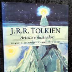 Libros de segunda mano: J.R.R. TOLKIEN - ARTISTA E ILUSTRADOR - WAYNE G. HAMMOND / CHRISTINA SCULL - MINOTAURO - ILUSTRADO. Lote 189623722