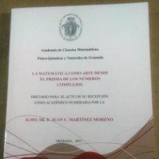Libros de segunda mano: JUAN C. MARTÍNEZ MORENO, LA MATEMÁTICA COMO ARTE DESDE EL PRISMA DE LOS NÚMEROS COMPLEJOS, GRANADA, . Lote 189625610