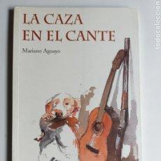 Livros em segunda mão: LA CAZA EN EL CANTE MARIANO AGUAYO . EDICIONES OTERO 2004. Lote 189680243