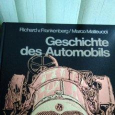 Libros de segunda mano: HISTORIA DEL AUTOMOVIL .- GESCHICCHTE DES AUTOMOBILS .- RICHARD V. FRANKENBERG/MARCO MATTEUCCI 1973. Lote 189690081
